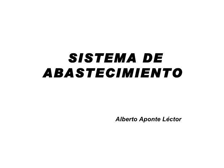 SISTEMA DE ABASTECIMIENTO  Alberto Aponte Léctor