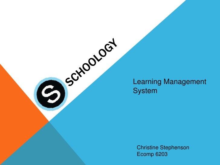 Learning ManagementSystem Christine Stephenson Ecomp 6203