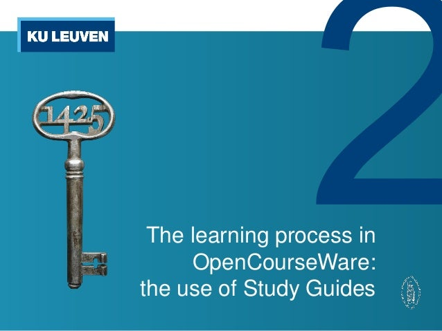 The learning process in     OpenCourseWare:the use of Study Guides