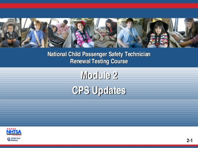 National Child Passenger Safety TechnicianNational Child Passenger Safety Technician Renewal Testing CourseRenewal Testing...