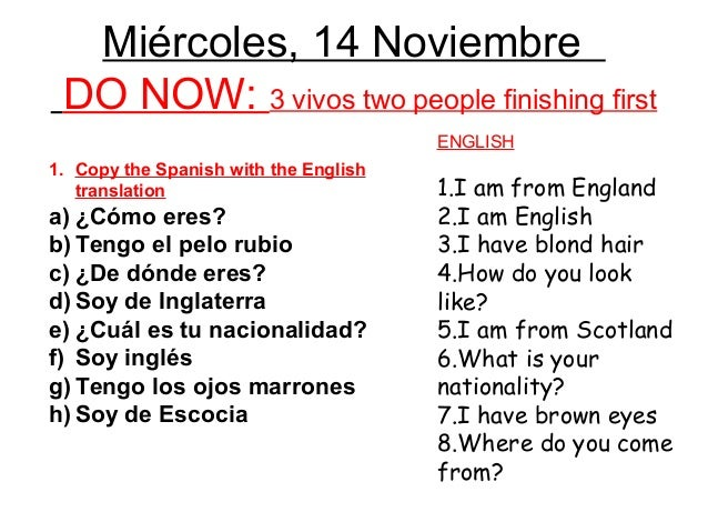 Miércoles, 14 Noviembre DO NOW: 3 vivos two people finishing first                                       ENGLISH1. Copy th...