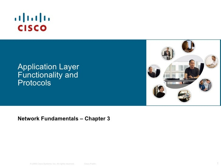 Application Layer Functionality and Protocols Network Fundamentals – Chapter 3