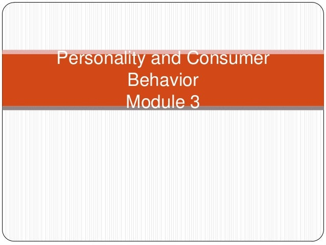 Personality and Consumer Behavior Module 3