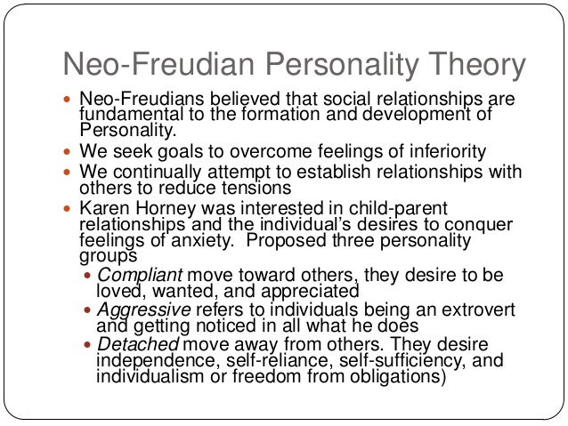 compare the neo freudian theories of personality Ellis, a, abrams, m & abrams, l d 2009, 'the neo-freudians', in personality theories: critical perspectives, sage publications, inc, thousand oaks, ca.