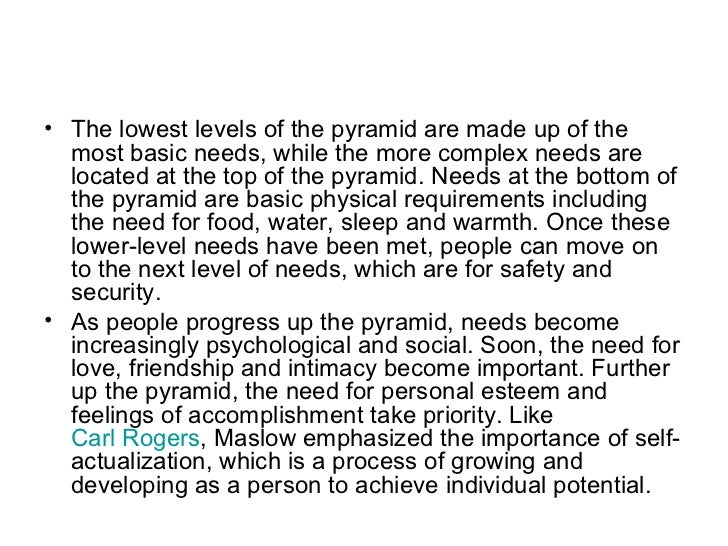 use maslow s hierarchy of needs to discuss the extent to which growth needs influence personality fo Write a 1,000- to 1,200-word paper analyzing the humanistic approaches to personality your paper should cover the following areas: compare person-centered theory with maslow's hierarchy of needs use maslow's hierarchy of needs to discuss the extent to which growth needs influence personality formation.