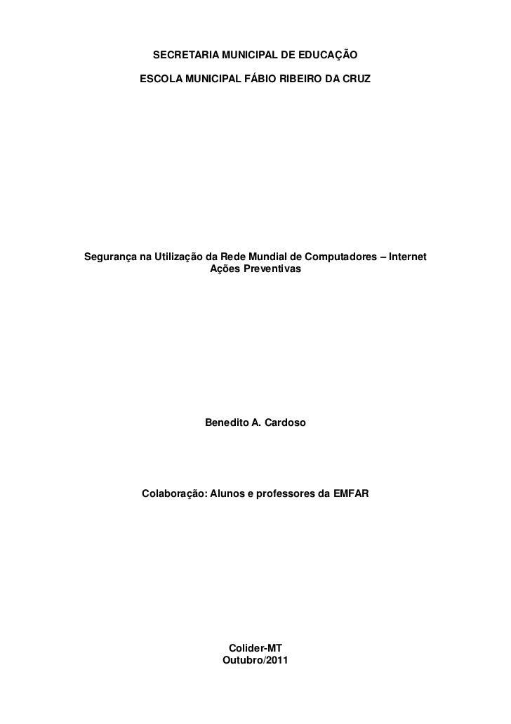 SECRETARIA MUNICIPAL DE EDUCAÇÃO          ESCOLA MUNICIPAL FÁBIO RIBEIRO DA CRUZSegurança na Utilização da Rede Mundial de...