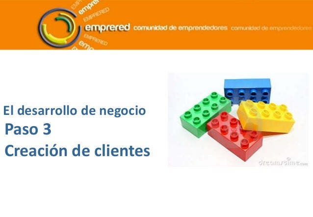 El desarrollo de negocio Paso 3 Creación de clientes