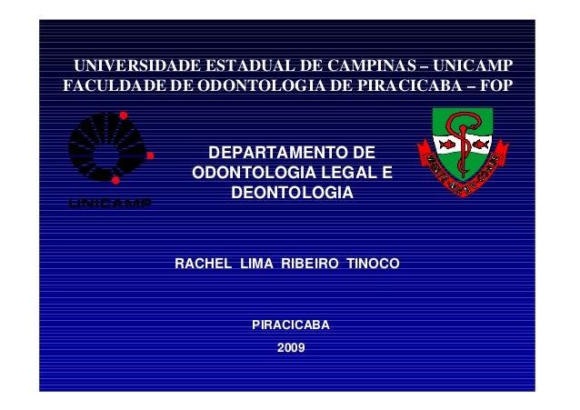 UNIVERSIDADE ESTADUAL DE CAMPINAS – UNICAMP FACULDADE DE ODONTOLOGIA DE PIRACICABA – FOP DEPARTAMENTO DE ODONTOLOGIA LEGAL...