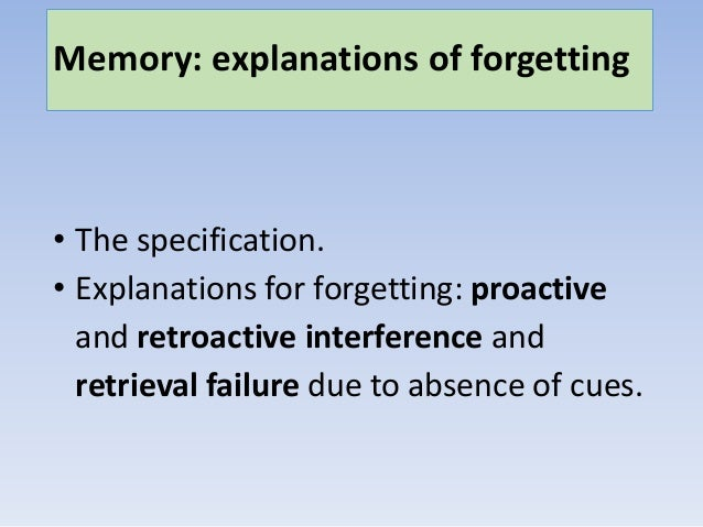 explanations of forgetting This active form of forgetting lacks a satisfactory functional explanation we  investigated optimal decision making for an agent adapting to a.