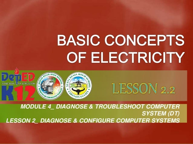 MODULE 4_ DIAGNOSE & TROUBLESHOOT COMPUTER SYSTEM (DT) LESSON 2_ DIAGNOSE & CONFIGURE COMPUTER SYSTEMS