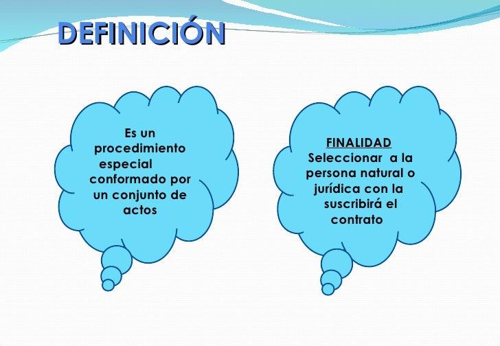 DEFINICIÓN  Es un procedimiento especial  conformado por un conjunto de actos FINALIDAD   Seleccionar  a la persona natura...