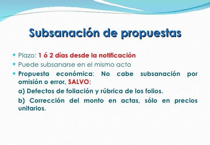 Subsanación de propuestas <ul><li>Plazo:  1 ó 2 días desde la notificación </li></ul><ul><li>Puede subsanarse en el mismo ...