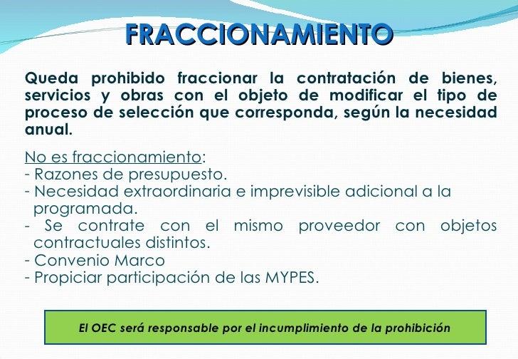 FRACCIONAMIENTO <ul><li>Queda prohibido fraccionar la contratación de bienes, servicios y obras con el objeto de modificar...