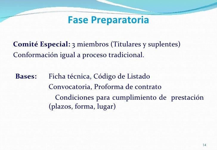 Fase Preparatoria <ul><li>Comité Especial:  3 miembros (Titulares y suplentes)  </li></ul><ul><li>Conformación igual a pro...
