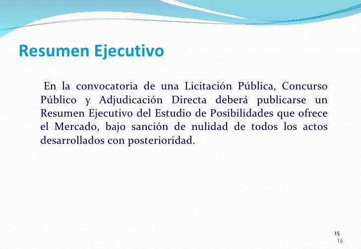 Resumen Ejecutivo <ul><ul><li>En la convocatoria de una Licitación Pública, Concurso Público y Adjudicación Directa deberá...