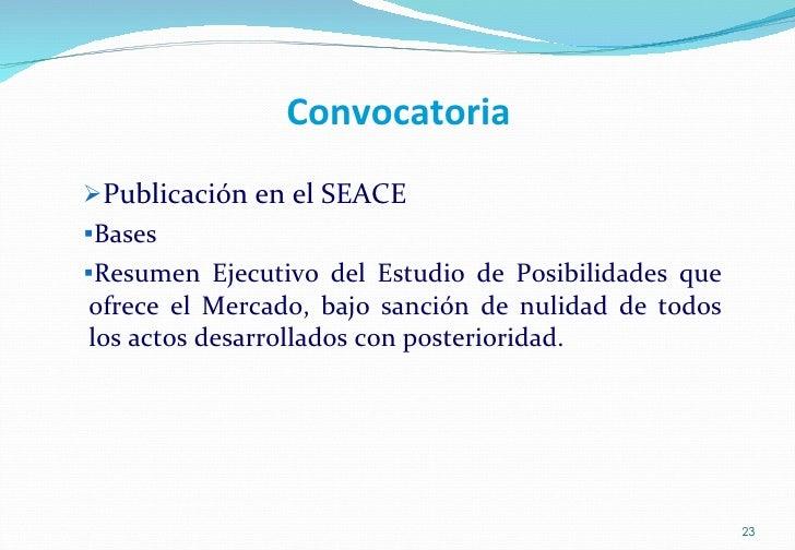 Convocatoria <ul><ul><li>Publicación en el SEACE </li></ul></ul><ul><ul><li>Bases </li></ul></ul><ul><ul><li>Resumen Ejecu...