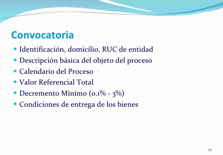 Convocatoria <ul><li>Identificación, domicilio, RUC de entidad </li></ul><ul><li>Descripción básica del objeto del proceso...