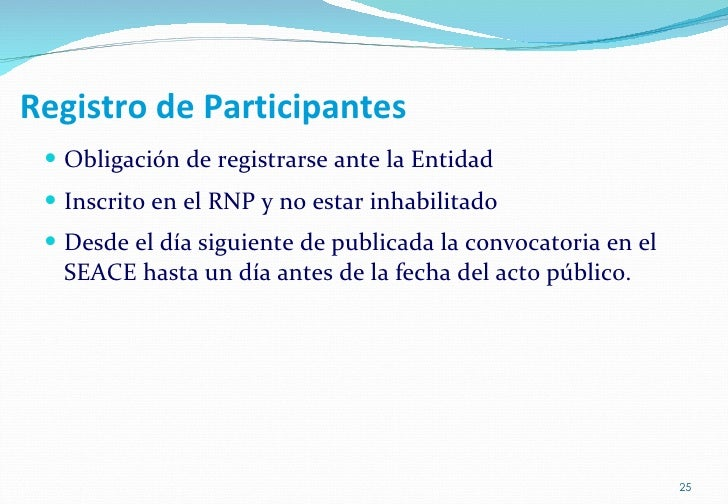 Registro de Participantes <ul><li>Obligación de registrarse ante la Entidad </li></ul><ul><li>Inscrito en el RNP y no esta...
