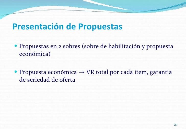 Presentación de Propuestas <ul><li>Propuestas en 2 sobres (sobre de habilitación y propuesta económica)  </li></ul><ul><li...