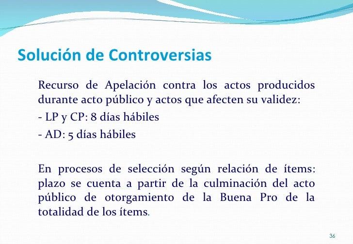 Solución de Controversias <ul><li>Recurso de Apelación contra los actos producidos durante acto público y actos que afecte...