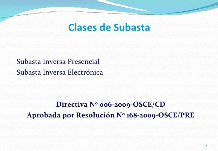 Clases de Subasta <ul><li>Subasta Inversa Presencial </li></ul><ul><li>Subasta Inversa Electrónica </li></ul><ul><li>Direc...