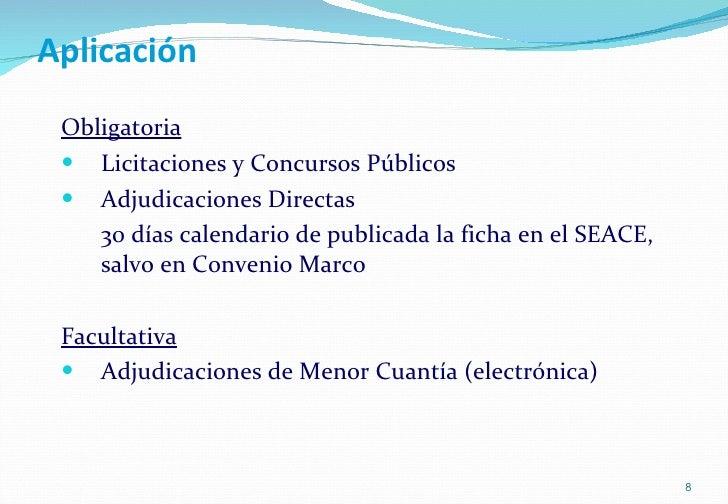 Aplicación <ul><li>Obligatoria </li></ul><ul><li>Licitaciones y Concursos Públicos </li></ul><ul><li>Adjudicaciones Direct...