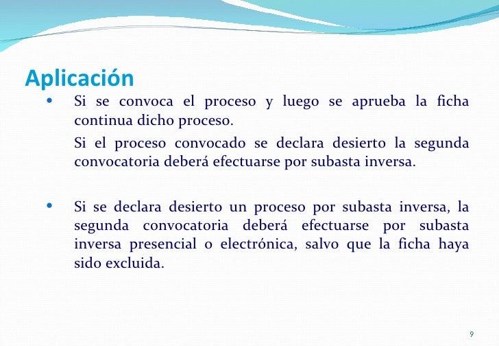 Aplicación <ul><ul><li>Si se convoca el proceso y luego se aprueba la ficha continua dicho proceso. </li></ul></ul><ul><ul...