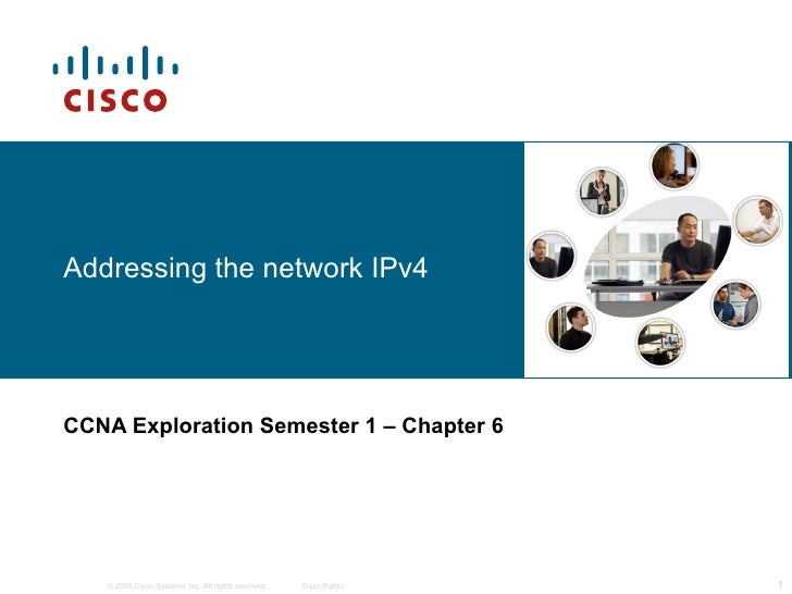 Addressing the network IPv4 CCNA Exploration Semester 1  – Chapter 6