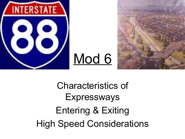 Mod 6 Characteristics of Expressways Entering & Exiting High Speed Considerations