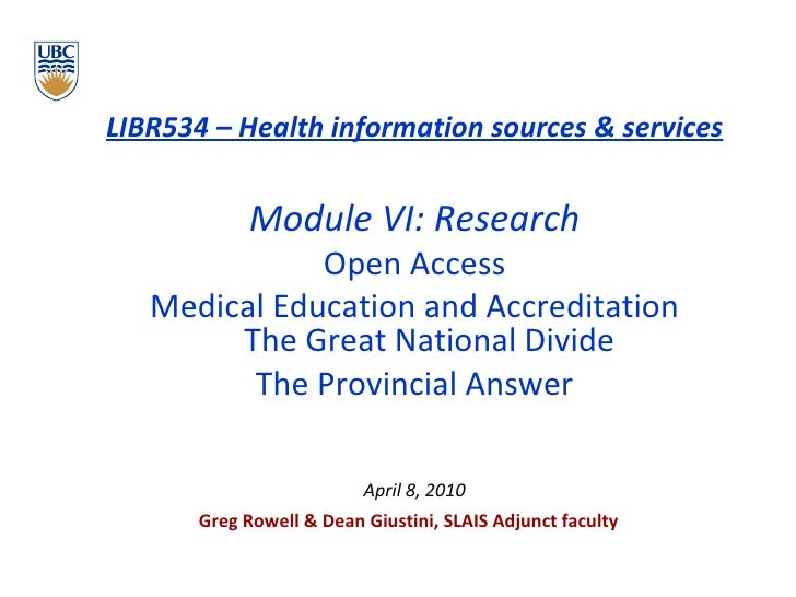 <ul><li>LIBR534 – Health information sources & services </li></ul><ul><li>Module VI: Research </li></ul><ul><li>Open Acces...