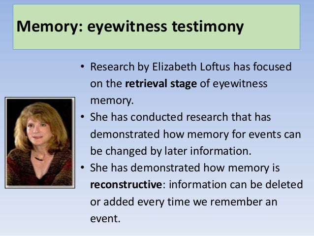 a study of the reliability of eyewitnesses (2004) study [20] the items were chosen based on their potential effects on the  accuracy of eyewitness testimony [19] and their implication in.