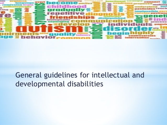 General guidelines for intellectual and developmental disabilities