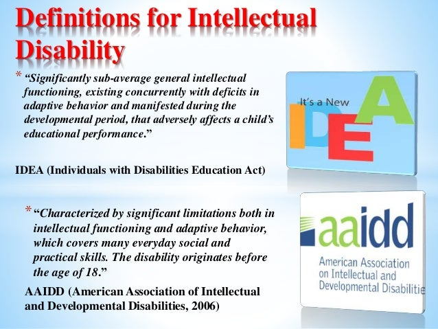 """*""""Significantly sub-average general intellectual functioning, existing concurrently with deficits in adaptive behavior and..."""
