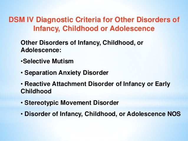 DSM IV Diagnostic Criteria for Other Disorders of Infancy, Childhood or Adolescence Other Disorders of Infancy, Childhood,...