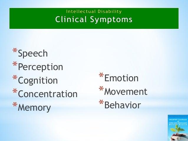*Speech *Perception *Cognition *Concentration *Memory *Emotion *Movement *Behavior