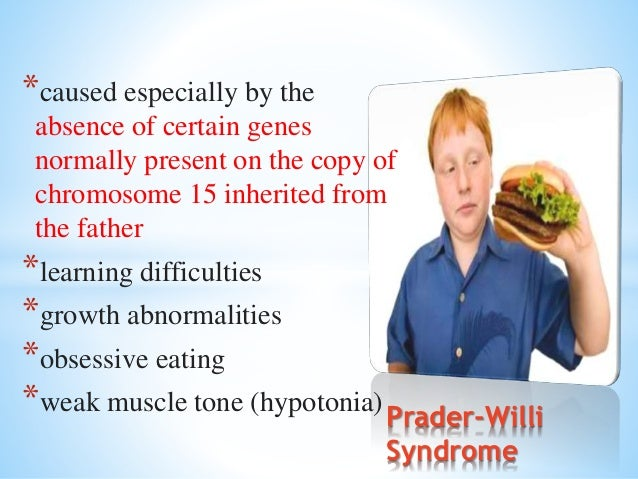 *Beginning in childhood, affected individuals develop an insatiable appetite, which leads to chronic overeating (hyperphag...