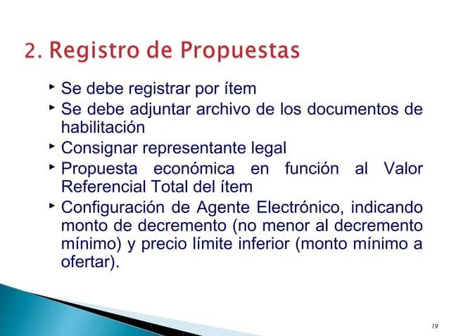 Se debe registrar por ítem  Se debe adjuntar archivo de los documentos de habilitación  Consignar representante legal ...