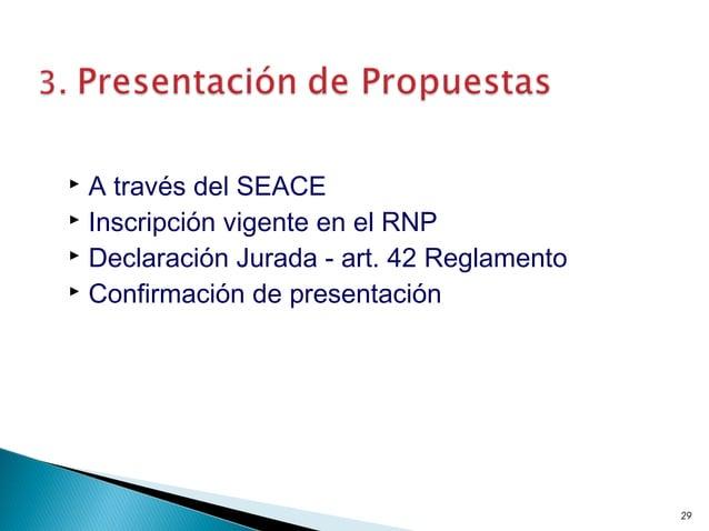 A través del SEACE  Inscripción vigente en el RNP  Declaración Jurada - art. 42 Reglamento  Confirmación de presentac...