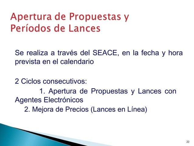 Se realiza a través del SEACE, en la fecha y hora prevista en el calendario 2 Ciclos consecutivos: 1. Apertura de Propuest...