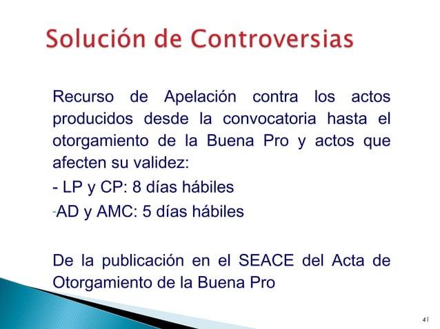 41 Recurso de Apelación contra los actos producidos desde la convocatoria hasta el otorgamiento de la Buena Pro y actos qu...