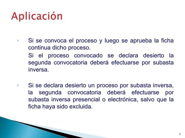 ◦ Si se convoca el proceso y luego se aprueba la ficha continua dicho proceso. Si el proceso convocado se declara desierto...