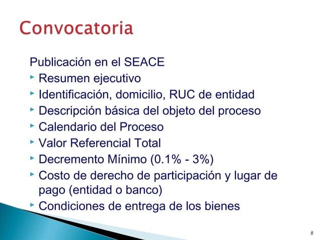 Publicación en el SEACE  Resumen ejecutivo  Identificación, domicilio, RUC de entidad  Descripción básica del objeto de...