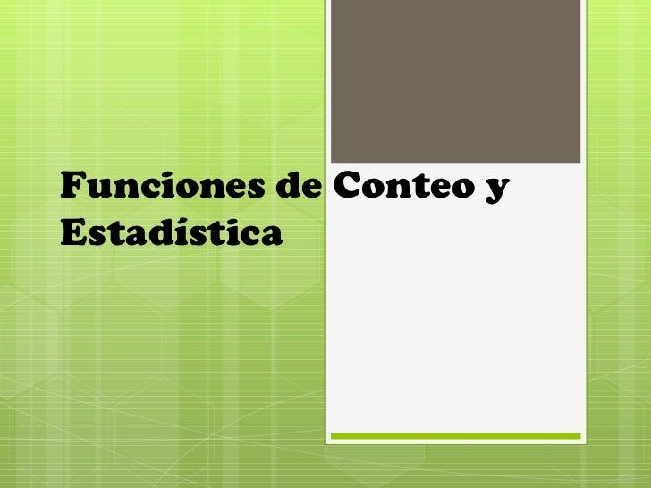 Funciones de Conteo y Estadística