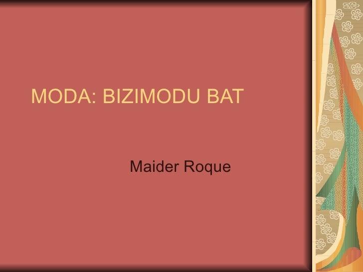 MODA: BIZIMODU BAT        Maider Roque