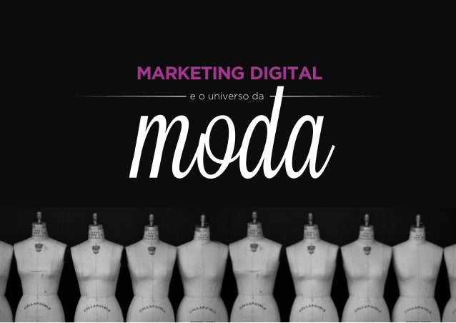 Marketing Digital e o Universo da Moda