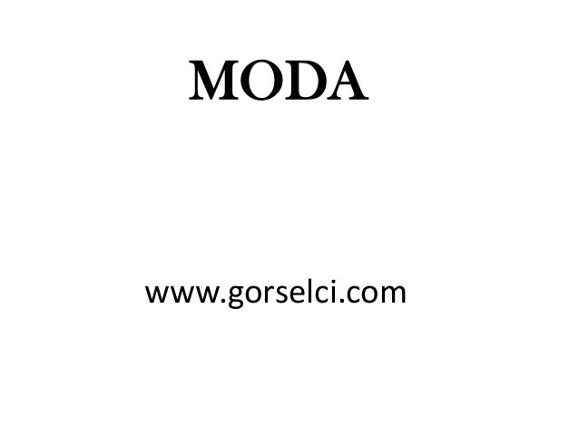 www.gorselci.com MODA