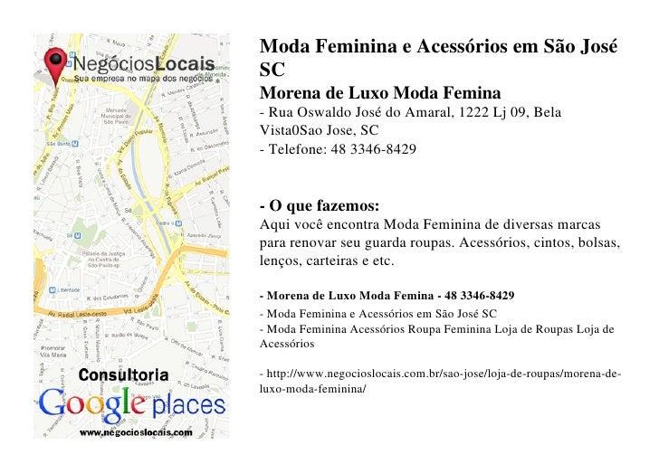 Moda Feminina e Acessórios em São JoséSCMorena de Luxo Moda Femina- Rua Oswaldo José do Amaral, 1222 Lj 09, BelaVista0Sao ...