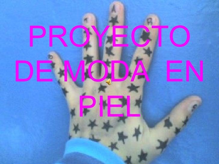 PROYECTO DE MODA  EN PIEL