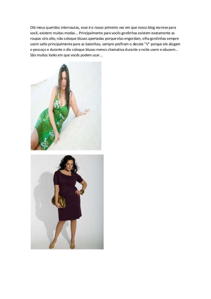 Olá meus queridos internautas, esse é o nosso primeiro vez em que nosso blog escreve para você, existem muitas modas... Pr...