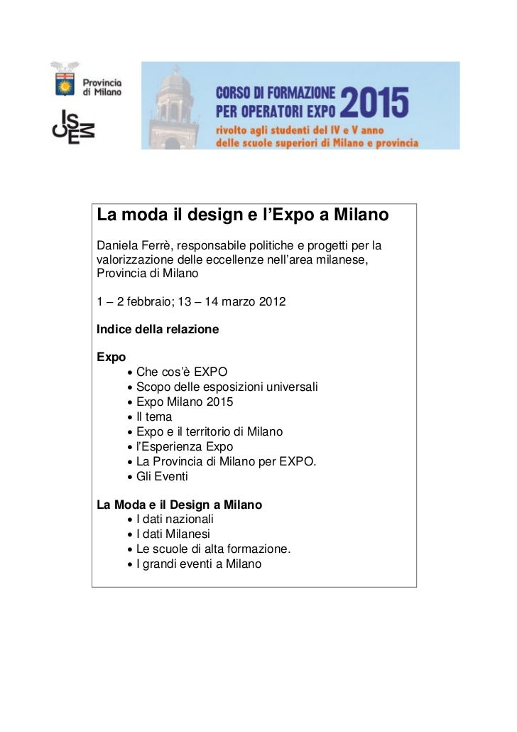 La moda il design e l'Expo a MilanoDaniela Ferrè, responsabile politiche e progetti per lavalorizzazione delle eccellenze ...